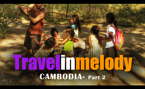 TRAVELINMELODY- Cambodia part 2 - Niko Coyez - Travelinmelody